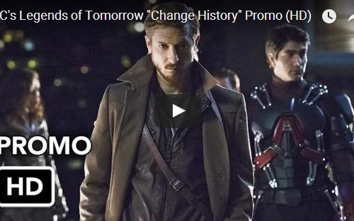 "Legends of Tomorrow: Ecco il nuovo promo ""Change History"" [Video]"